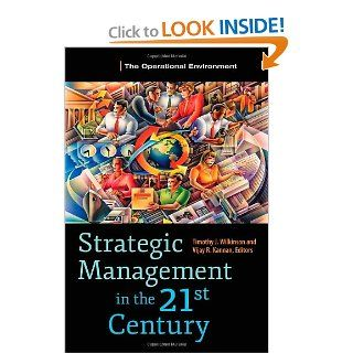 Strategic Management in the 21st Century [3 volumes] Timothy J. Wilkinson, Vijay R. Kannan 9780313397417 Books