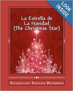 La Estrella de La Navidad (The Christmas Star) Jacqueline Duncan Richmond 9781475108149 Books