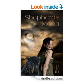 Shepherd's Moon (Shepherds Series (Alexandra Wilde)) eBook: Stacy Mantle: Kindle Store