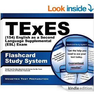 TExES (154) English as a Second Language Supplemental (ESL) Exam Flashcard Study System: TExES Test Practice Questions & Review for the Texas Examinations of Educator Standards eBook: TExES Exam Secrets Test Prep Team: Kindle Store
