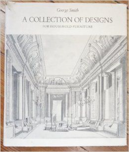 Collection of designs for household furniture and interior decoration;: With a new index to the 158 plates (Praeger reprints on arts, crafts, and trades): George Smith: Books