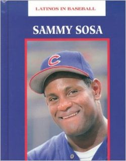 Sammy Sosa (Latinos in Baseball): Carrie Muskat: 9781883845926: Books