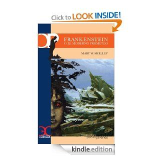Frankenstein o el moderno Prometeo (CASTALIA PRIMA. C.P.) (Spanish Edition) eBook: Mary Shelley, Mercedes Ros�a: Kindle Store