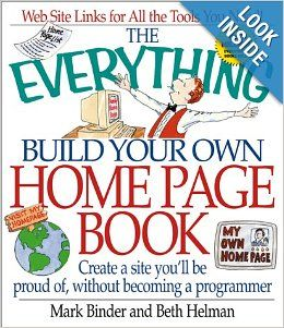 Everything Build Own Homepage (Everything (Adams Media Corporation)): Mark Binder, Beth Helman: 9781580623391: Books