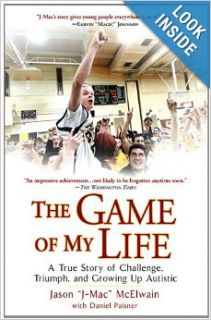 The Game of My Life: A True Story of Challenge, Triumph, and Growing Up Autistic: Jason J Mac McElwain, Daniel Paisner: 9780451226198: Books
