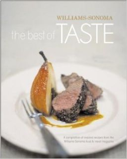 The Best of Taste (Williams Sonoma): Deborah Madison, Andy Harris, Sara Deseran, Nick Malgieri, Patricia Wells, Joyce Goldstein, Nancy Silverton, Jean Goerges Vongerichten, Chuck Williams: 9781892374370: Books