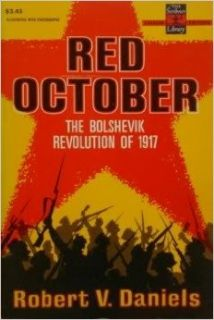 Red October: The Bolshevik Revolution Of 1917 (the Scribner Library Ser., No. Sl 171): Robert V. Daniels: Books