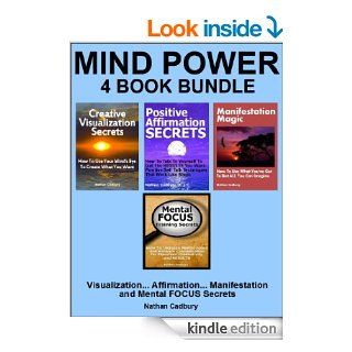 MIND POWER 4 Book Bundle   Visualization   Affirmation   Manifestation   FOCUS (Self Help) eBook: Nathan Cadbury: Kindle Store