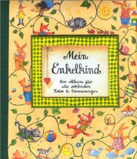 Mein Enkelkind: Ein Album f�r die sch�nsten Fotos und Erinnerungen: Gerlinde Kemper, Anne Mussenbrock: Bücher