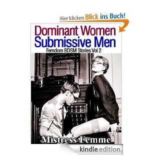 Dominant Women Submissive Men 2 (Femdom BDSM Stories) eBook: Mistress Femme: Kindle Shop