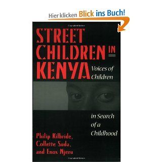 Street Children in Kenya: Voices of Children in Search of a Childhood: Philip Kilbride, Collette Suda, Enos Njeru: Englische Bücher