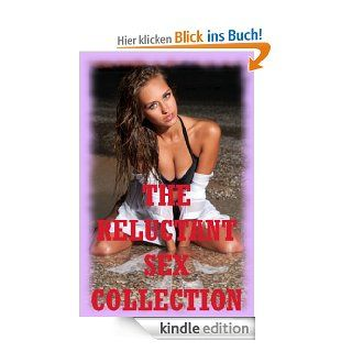 THE RELUCTANT SEX COLLECTION (Twenty Erotica Stories) eBook: Stacy Reinhardt, Veronica Halstead, Kate Youngblood, Tracy Bond, DP  Backhaus, Debbie Brownstone, Julie Bosso, Jane Kemp, Nancy Brockton: Kindle Shop
