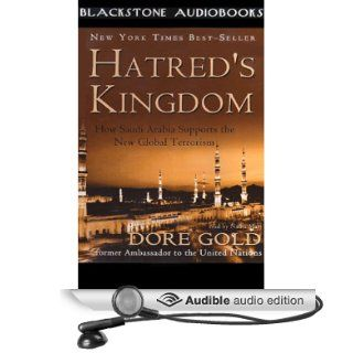 Hatred's Kingdom How Saudi Arabia Supports the New Global Terrorism (Audible Audio Edition) Dore Gold, Nadia May Books