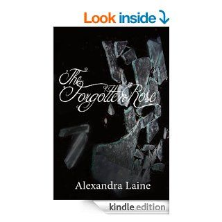 The Forgotten Rose eBook: Alexandra Laine: Kindle Store