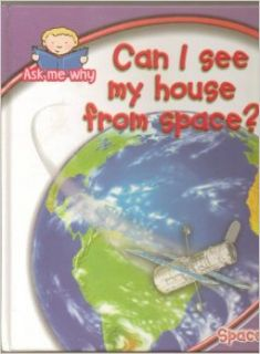 Can I see my house from space? (ask me why): Books