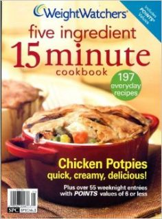 Weight Watchers Five Ingredient 15 Minute Cookbook  197 everyday recipes: Andrea Kirkland: 9780848732073: Books