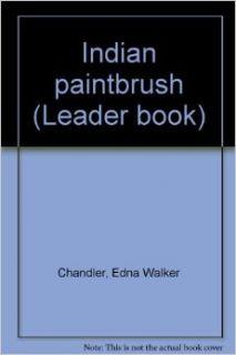 Indian Paintbrush (Leader Book): Edna Walker Chandler, Lee Fitzgerrell Smith: 9780807536391: Books