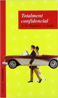 TOTALMENT CONFIDENCIAL: Maria Magalhaes E Isabel Al�ada: 9788484352556: Books