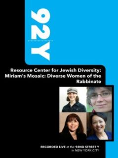92Y Resource Center for Jewish Diversity: Miriam's Mosaic: Diverse Women of the Rabbinate (December 16, 2010): Cantor Angela Buchdahl, Rabbi Diane Cohler Esses, Rabbi Diana Gersom, Rabba Sara Hurwitz:  Instant Video