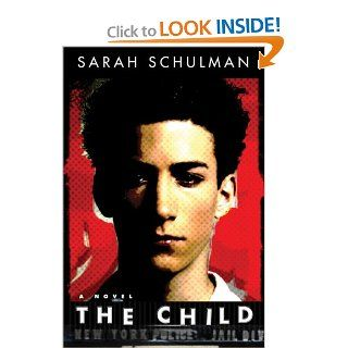 The Child: A Novel: Sarah Schulman: 9780786718665: Books