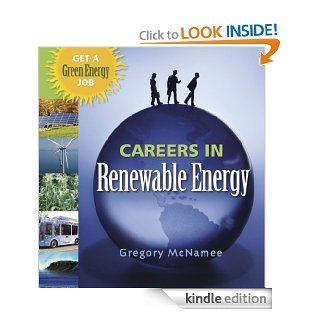 Careers in Renewable Energy: Get a Green Energy Job eBook: Gregory McNamee: Kindle Store