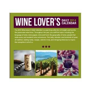 Wine Lover's Daily Calendar 2014: 365 Days of Knowledge, Advice & Lore *Language of Wine *Wine Grapes * Wine & FoodVintners & Wineries * Weekend Wine Adventures: Jonathon Alsop: 9781592538638: Books