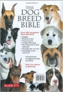 The Dog Breed Bible: Descriptions and Photos of Every Breed Recognized by the AKC: D. Caroline Coile Ph.D.: 9780764160004: Books
