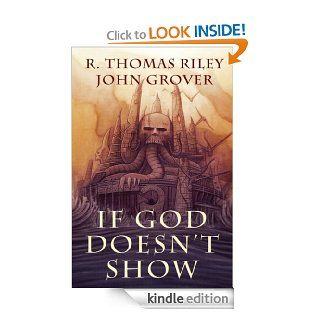 If God Doesn't Show (A Cthulhu Mythos Novel) eBook: R. Thomas Riley, John Grover: Kindle Store