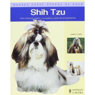 Shih tzu. Nuevas guias perros de raza (Nuevas Guias, Perros De Raza/ New Guides, Dog Breeds) (Spanish Edition): Juliette Cunliffe: 9788425517587: Books