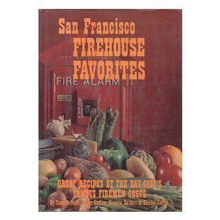 San Francisco Firehouse Favorites: Georgia Sackett, Tony Calvello, Bruce Harlow, Shirley Sarvis: Books