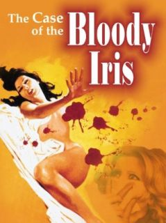 Case of the Bloody Iris: Edwige Fenech, George Hilton, Annabella Incontrera, Anthony Ascott:  Instant Video