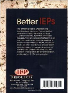 Better IEPs How to Develop Legally Correct and Educationally Useful Programs: Barbara D. Bateman, Mary Anne Linden, Joan Donovan, Tom Kinney: 9781578615681: Books