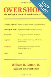 Overshoot: The Ecological Basis of Revolutionary Change: William R. Catton: 9780252009884: Books