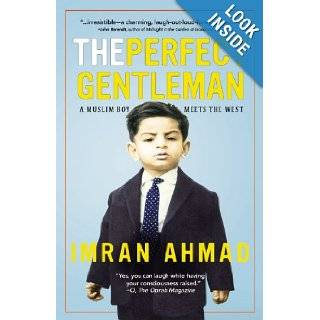The Perfect Gentleman: A Muslim Boy Meets the West: 9781455508488: Books