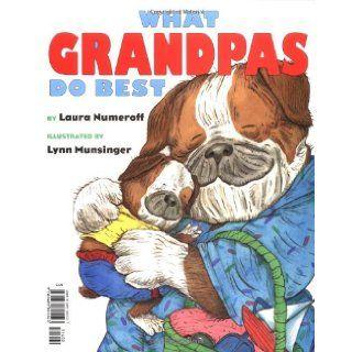 What Grandmas Do Best What Grandpas Do Best Laura Numeroff, Lynn Munsinger 9780689805523 Books
