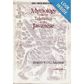 Mythology and the Tolerance of the Javanese (Cornell Modern Indonesia Project): Benedict R. O'G Anderson: 9780877630418: Books