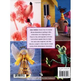 Three Dimensional Quilling Making Characters (Quilling series) Jane Jenkins 9781844482047 Books