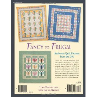 Fancy to Frugal: Authentic Quilt Patterns from the '30s: Kay Connors, Karen Earlywine: 9781604680003: Books