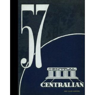 (Reprint) 1957 Yearbook: Central High School, Kansas City, Missouri: 1957 Yearbook Staff of Central High School: Books