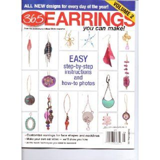 365 EARRINGS You Can Make! Magazine. Vol 2. Winter 2013.: Books