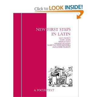 New First Steps in Latin (New Steps) (9781585103980): Lee Pearcy, Mary Allen, Thomas Kent, Michael Klaassen, Mary Whitlock Van Dyke Konopka, Alexander Pearson: Books