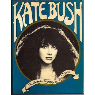 Kate Bush: An illustrated Biography: Paul Kerton: 9780906071229: Books