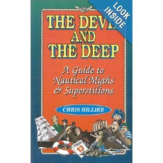 The Devil and the Deep: A Guide to Nautical Myths and Superstitions: Chris Hillier: 9781574090277: Books
