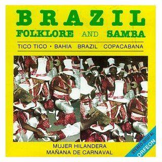 Samba, Brazil, Folklore And Samba, Tico Tico (Choro)   Mulher Rendeira (Baiao)   Bahia (Samba): Music