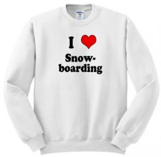 EvaDane   Funny Quotes   I love snowboarding. Heart.   Sweatshirts: Clothing