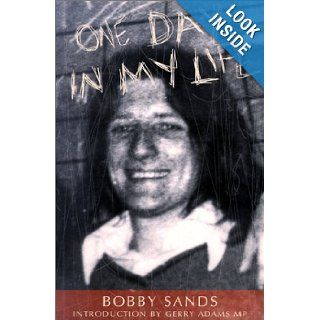 One Day in My Life: Bobby Sands: 9781856353496: Books
