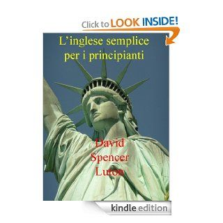 L'inglese semplice per i principianti (Italian Edition) eBook: David Spencer Luton: Kindle Store
