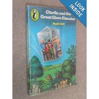 Charlie and the Great Glass Elevator: The further adventures of Charlie Bucket and Willy Wonka, chocolate maker Extraordinary (A Bantam skylark book): Roald Dahl, Joseph Schindelman: 9780553150315: Books