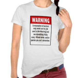 Funny Drinking Warning Sign Shirt