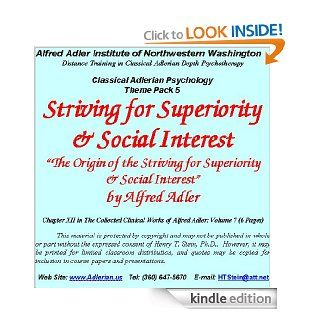 Striving for Superiority & Social Interest An Adlerian View (Theme Pack 5 on Selected Topics) eBook Alfred Adler, Ph.D. Henry T. Stein Kindle Store